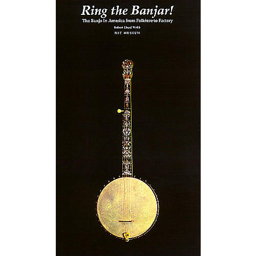 Centerstream Publishing Ring the Banjar (The Banjo in America from Folklore to Factory) Banjo Series Written by Robert Lloyd Webb thumbnail