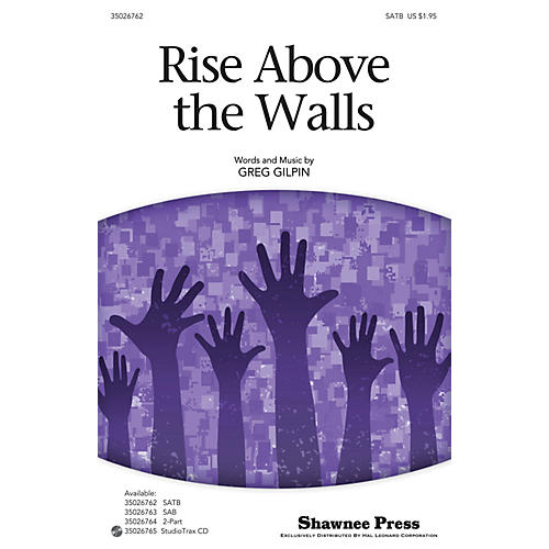 Shawnee Press Rise Above the Walls SATB composed by Greg Gilpin thumbnail