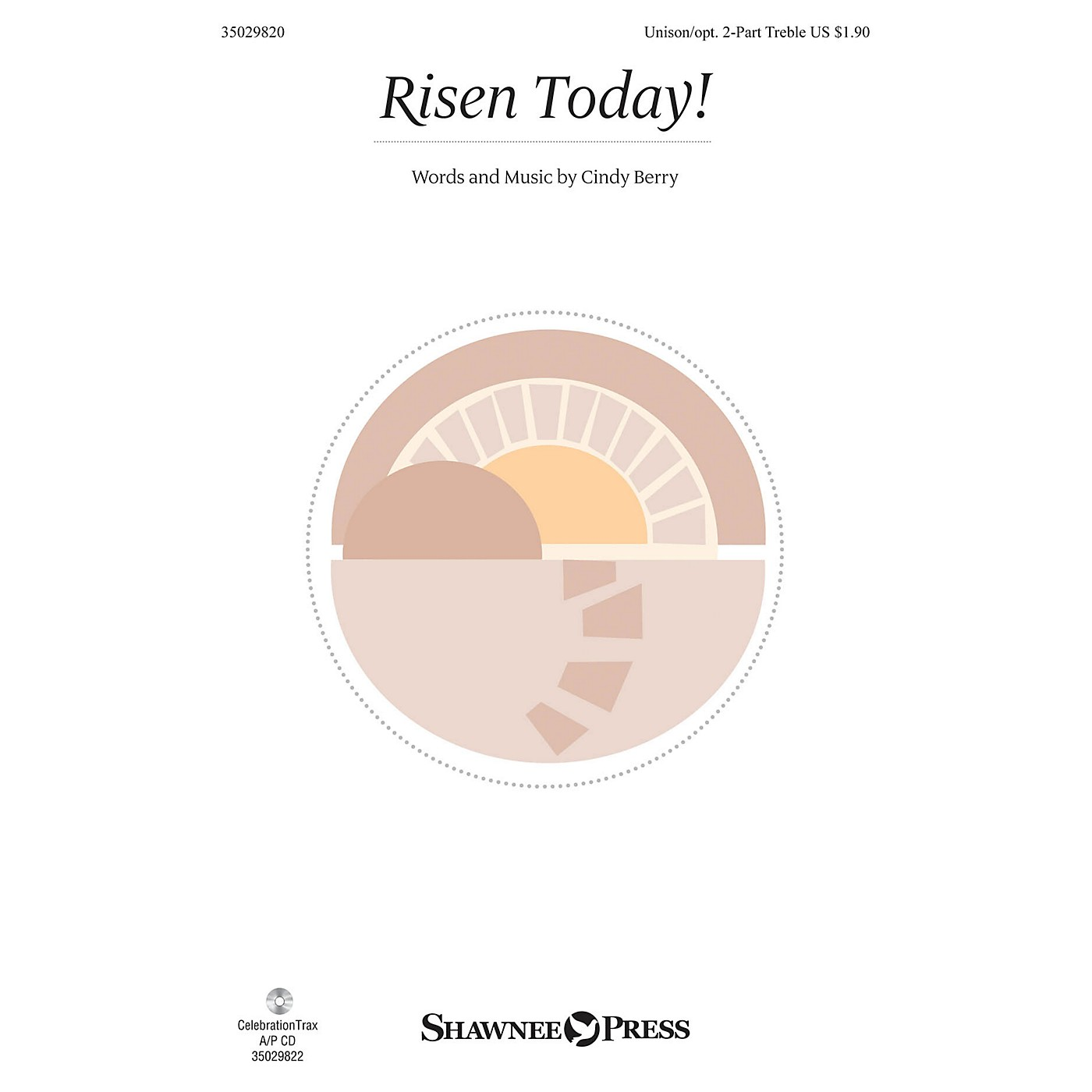 Shawnee Press Risen Today! Unison/2-Part Treble composed by Cindy Berry thumbnail