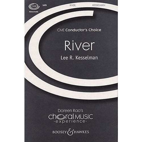 Boosey and Hawkes River (CME Conductor's Choice) SATB Divisi composed by Lee Kesselman thumbnail