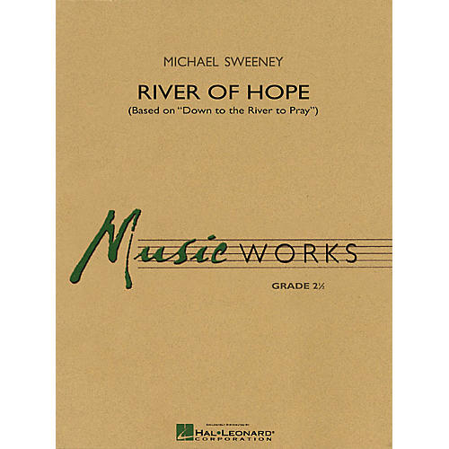Hal Leonard River of Hope (Based on Down to the River to Pray) Concert Band Level 2.5 Composed by Michael Sweeney thumbnail