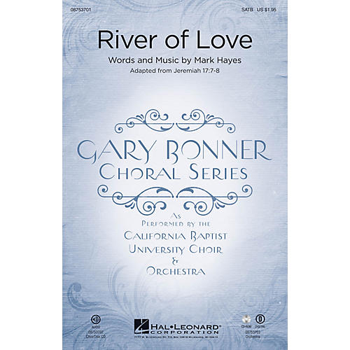 Hal Leonard River of Love (Gary Bonner Choral Series) CHOIRTRAX CD Composed by Mark Hayes thumbnail