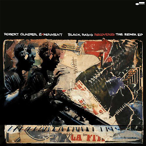 Alliance Robert Glasper - Black Radio Recovered: The Remix EP thumbnail