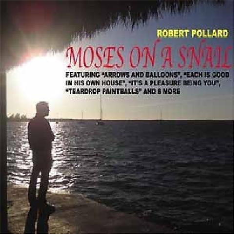 Alliance Robert Pollard - Moses on a Snail thumbnail