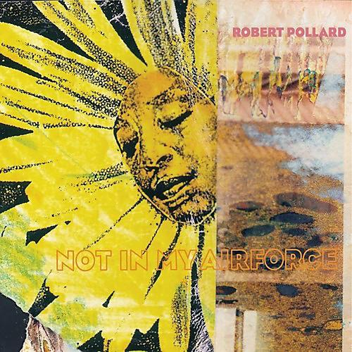 Alliance Robert Pollard - Not In My Airforce thumbnail