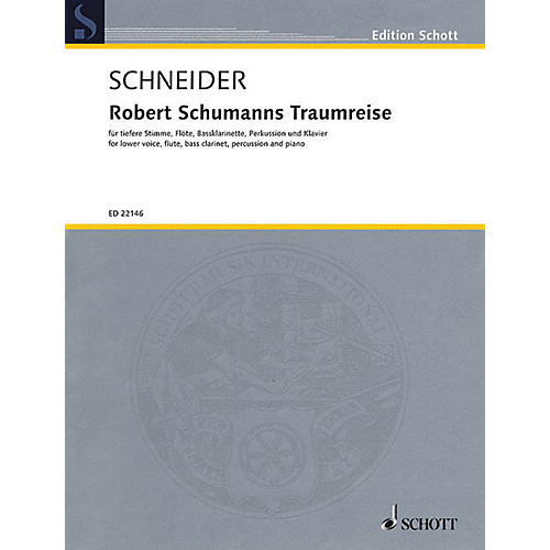 Schott Robert Schumanns Traumreise Op 35 Ensemble Series Softcover Written by Justinus Kerner thumbnail