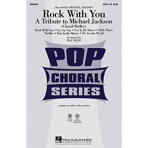 Hal Leonard Rock with You - A Tribute to Michael Jackson (Medley) SATB by Michael Jackson arranged by Mac Huff thumbnail