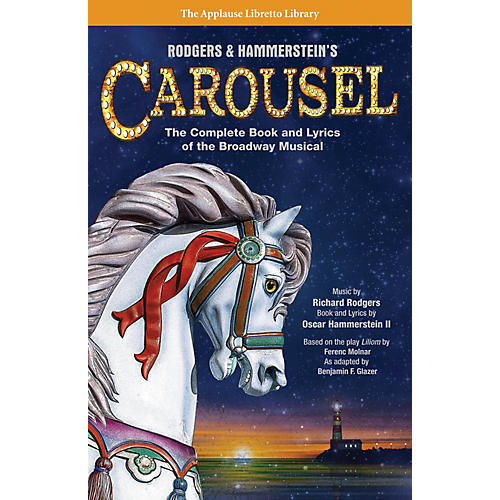 Applause Books Rodgers & Hammerstein's Carousel Applause Libretto Library Series Softcover thumbnail