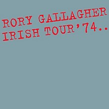 Rory Gallagher - Irish Tour '74: Expanded