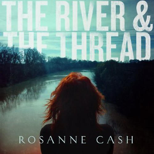 Alliance Rosanne Cash - The River and The Thread thumbnail