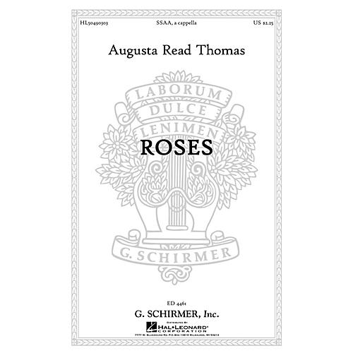 G. Schirmer Roses SSAA A Cappella composed by Augusta Read Thomas thumbnail
