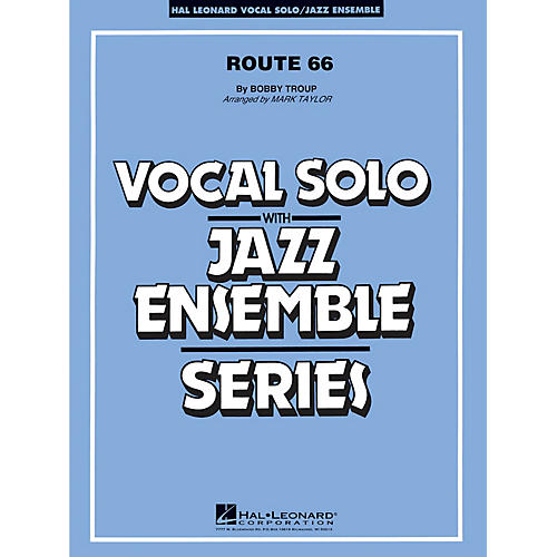 Hal Leonard Route 66 (Key: F) (Vocal Solo or Tenor Sax Feature) Jazz Band Level 3 Composed by Bobby Troup thumbnail