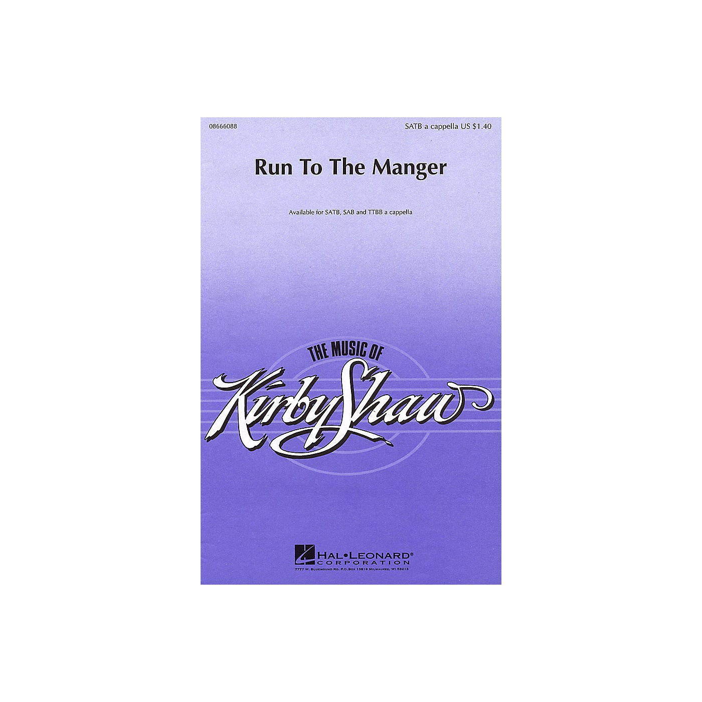 Hal Leonard Run to the Manger TTBB A Cappella Composed by Kirby Shaw thumbnail