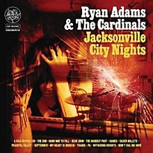 Ryan Adams & the Cardinals - Jacksonville City Nights