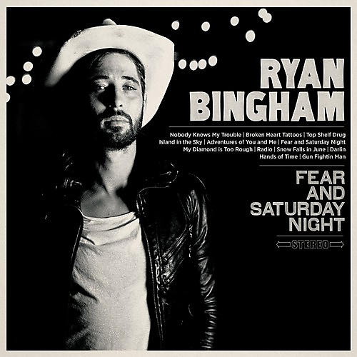 Alliance Ryan Bingham - Fear & Saturday Night thumbnail