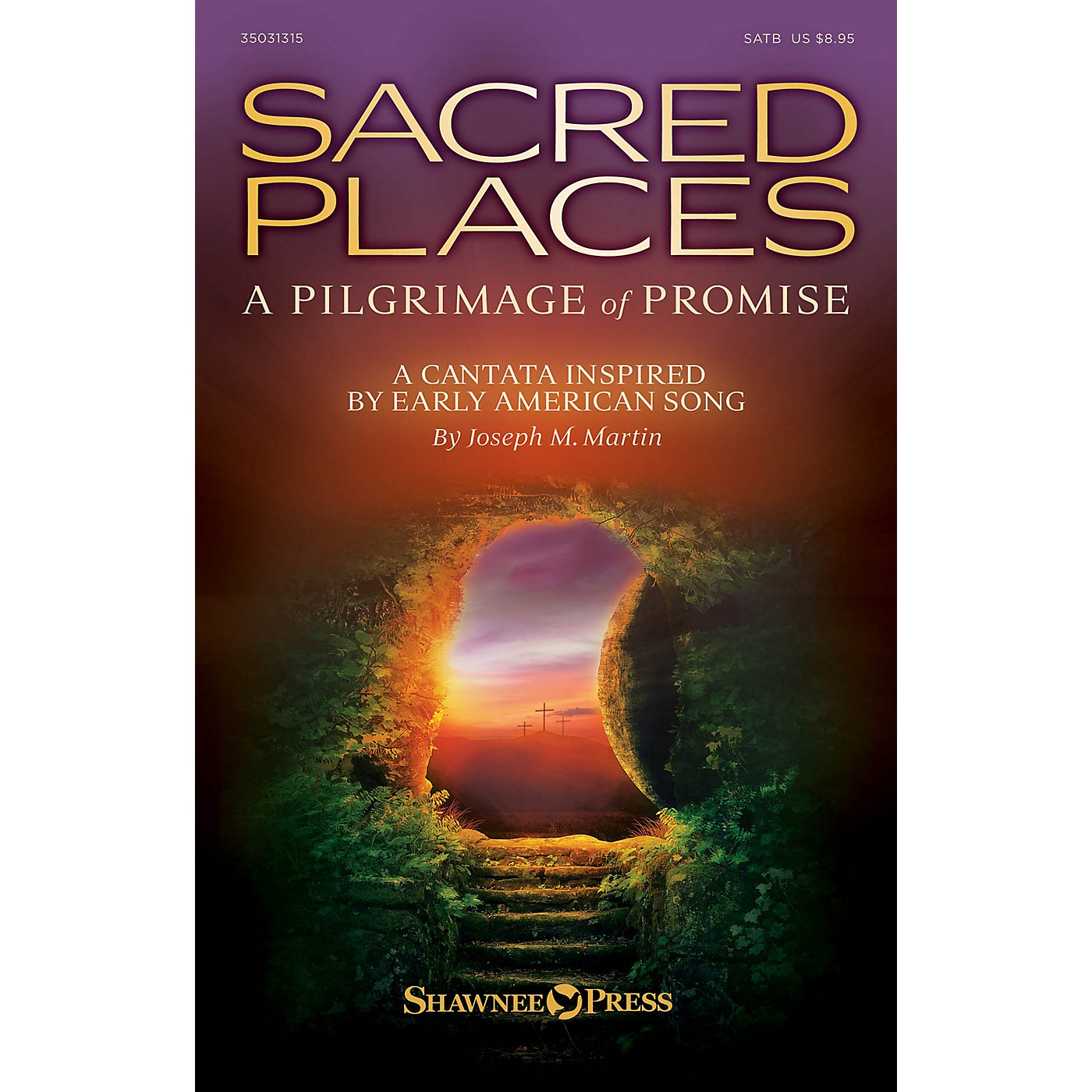 Shawnee Press Sacred Places (A Pilgrimage of Promise) SATB composed by Joseph M. Martin thumbnail