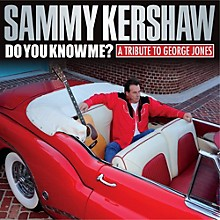 Sammy Kershaw - Do You Know Me: A Tribute to George Jones