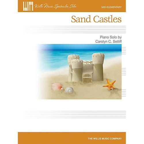 Willis Music Sand Castles (Mid-Elem Level) Willis Series by Carolyn C. Setliff thumbnail