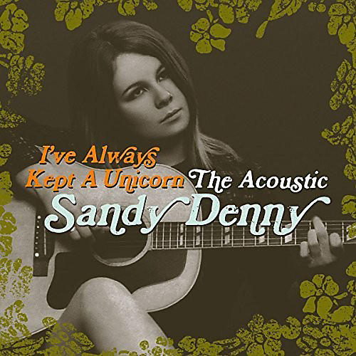 Alliance Sandy Denny - I've Always Kept a Unicorn: Acoustic Sandy Denny thumbnail