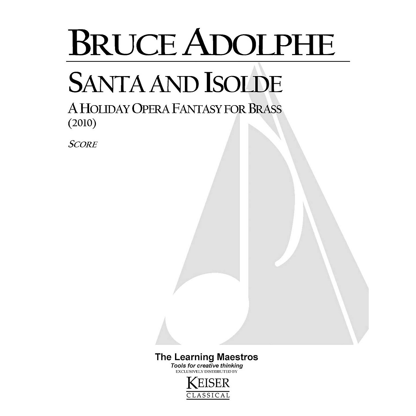 Lauren Keiser Music Publishing Santa and Isolde: A Holiday Opera Fantasy for Brass LKM Music Series by Bruce Adolphe thumbnail