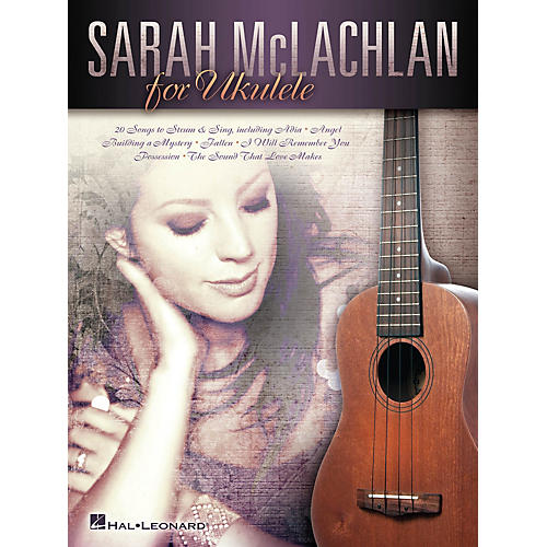 Hal Leonard Sarah McLachlan for Ukulele Ukulele Series Softcover Performed by Sarah McLachlan thumbnail