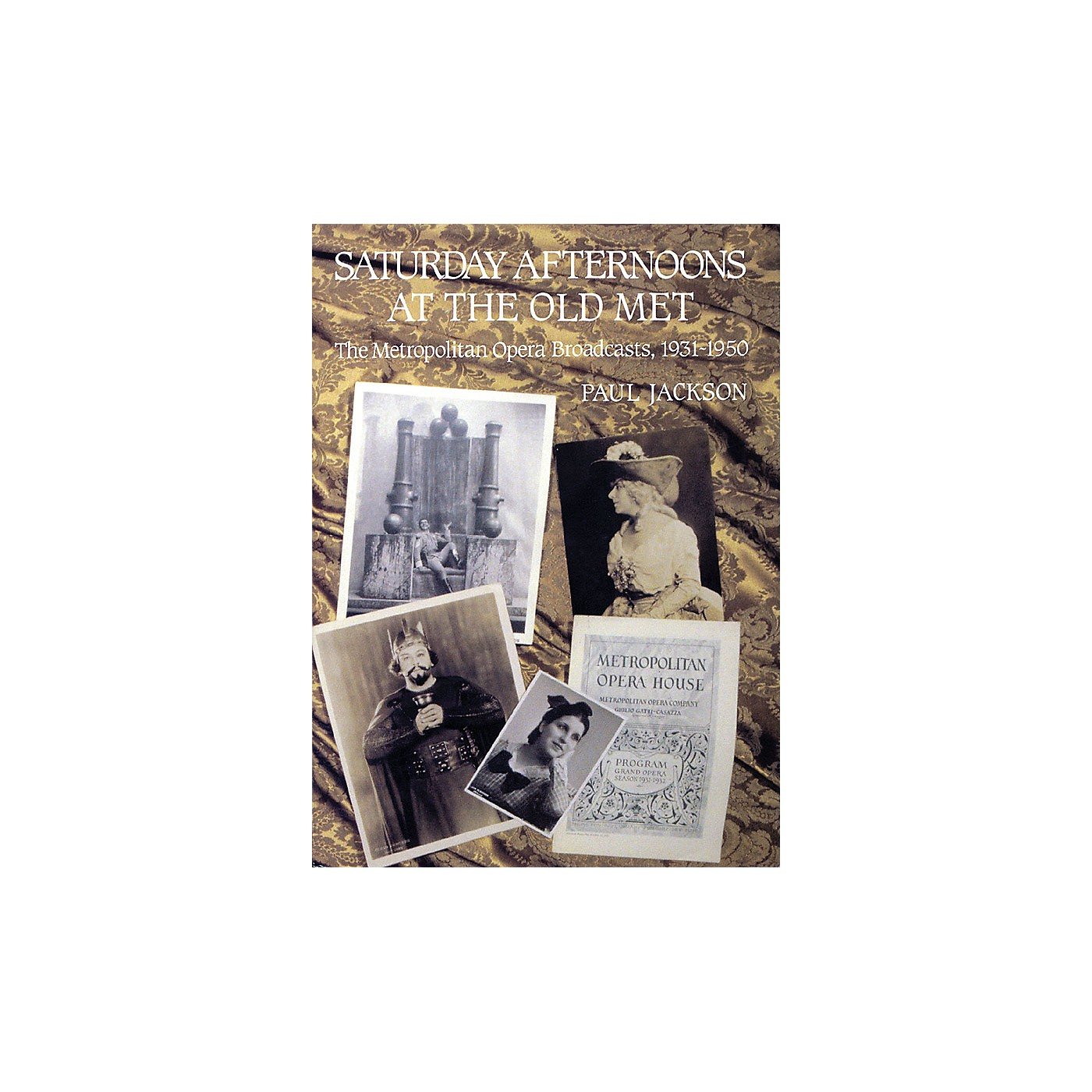 Amadeus Press Saturday Afternoons at the Old Met Amadeus Series Hardcover Written by Paul Jackson thumbnail