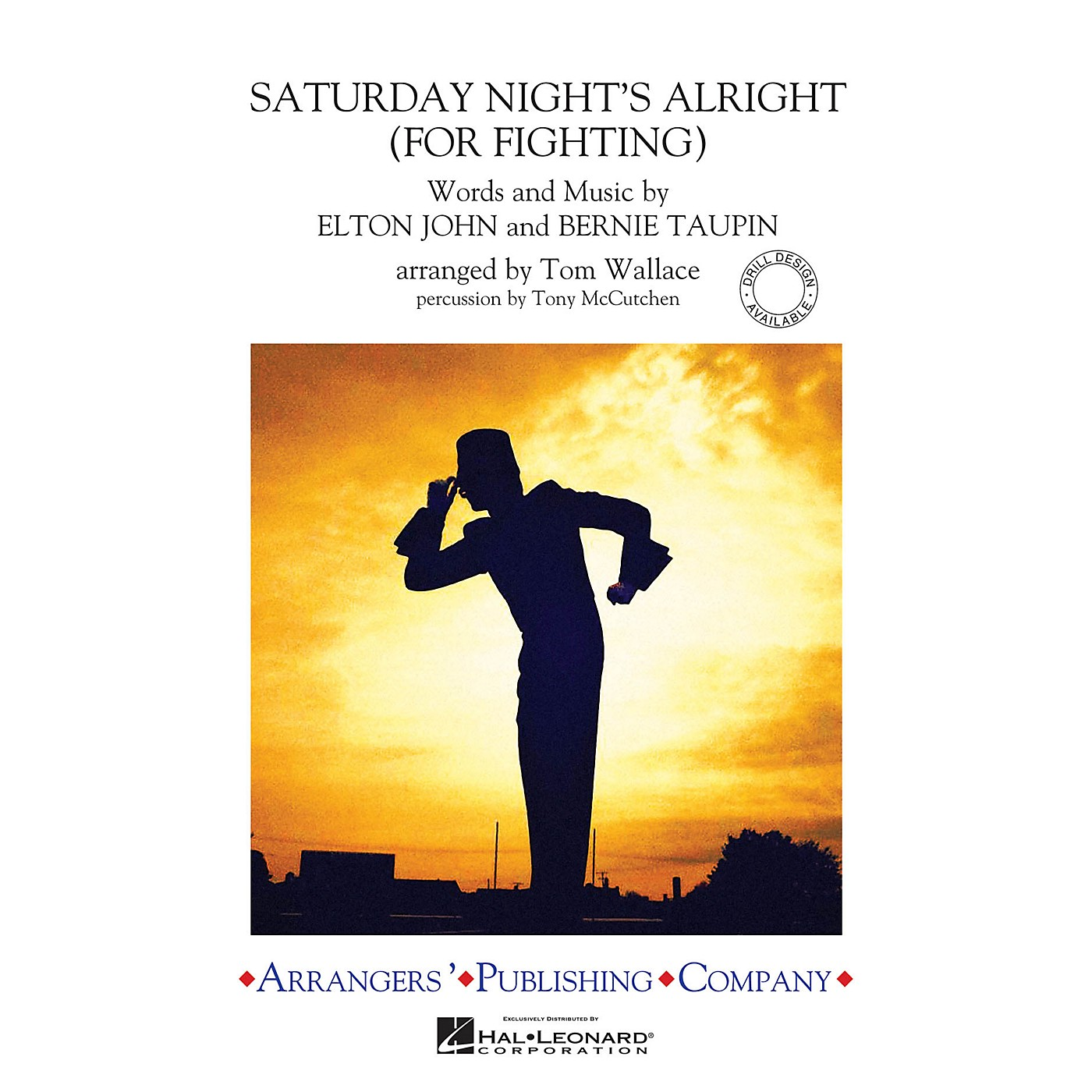 Arrangers Saturday Night's Alright (for Fighting) Marching Band Level 3 Arranged by Tom Wallace thumbnail