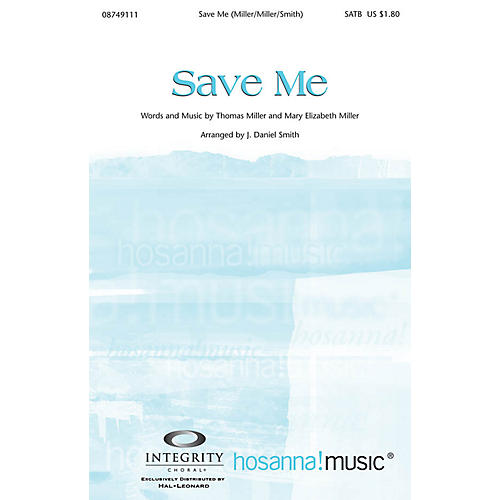 Integrity Music Save Me SATB Arranged by J. Daniel Smith thumbnail