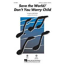 Hal Leonard Save the World/Don't You Worry Child SAB optional a cappella by Pentatonix Arranged by Mark Brymer