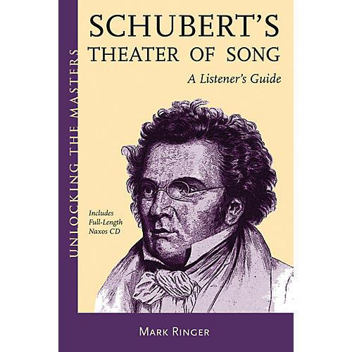Amadeus Press Schubert's Theater of Song - A Listener's Guide Unlocking the Masters Softcover with CD by Mark Ringer thumbnail