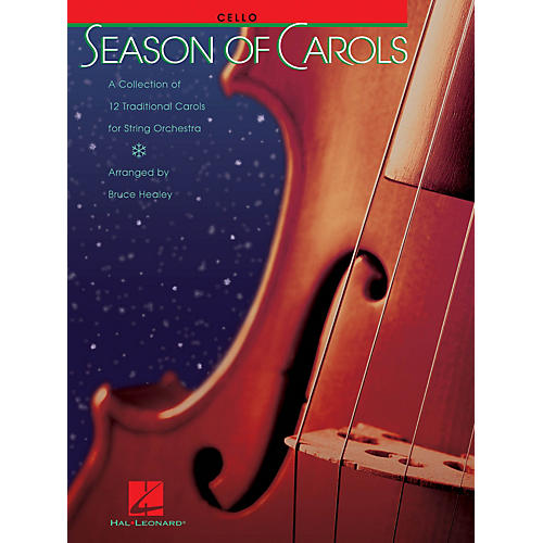 Hal Leonard Season of Carols (Cello) Music for String Orchestra Series Arranged by Bruce Healey thumbnail