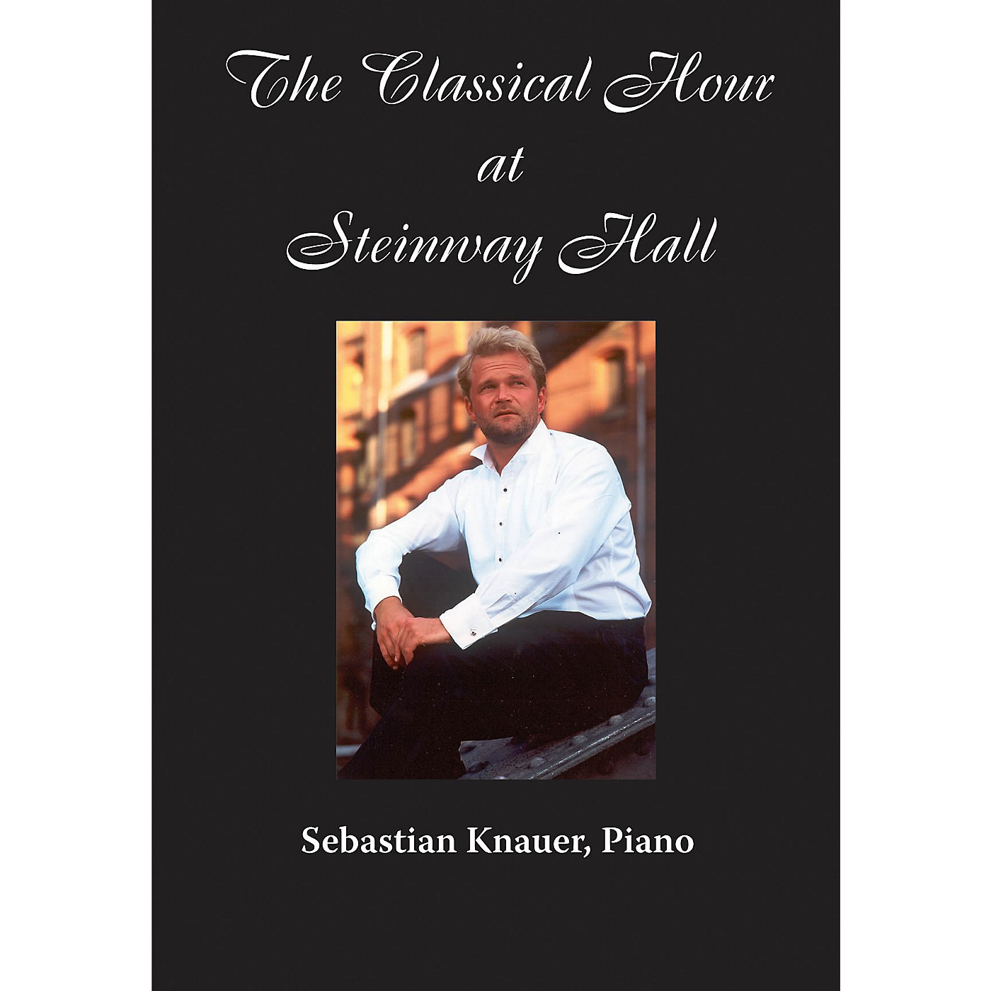 Amadeus Press Sebastian Knauer, Piano (The Classical Hour at Steinway Hall) Amadeus Series DVD by Sebastian Knauer thumbnail