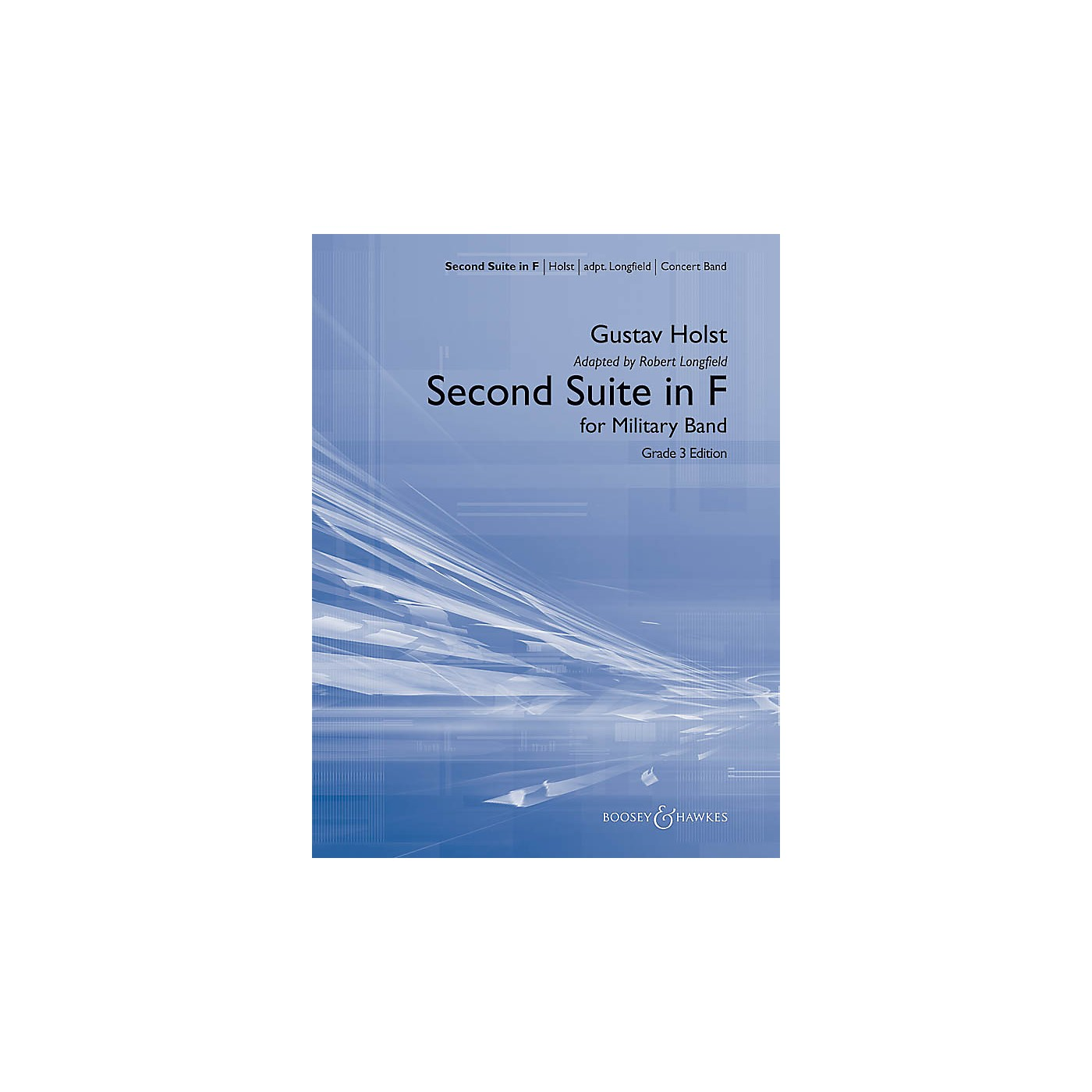 Boosey and Hawkes Second Suite in F Concert Band Level 3 Composed by Gustav Holst Arranged by Robert Longfield thumbnail
