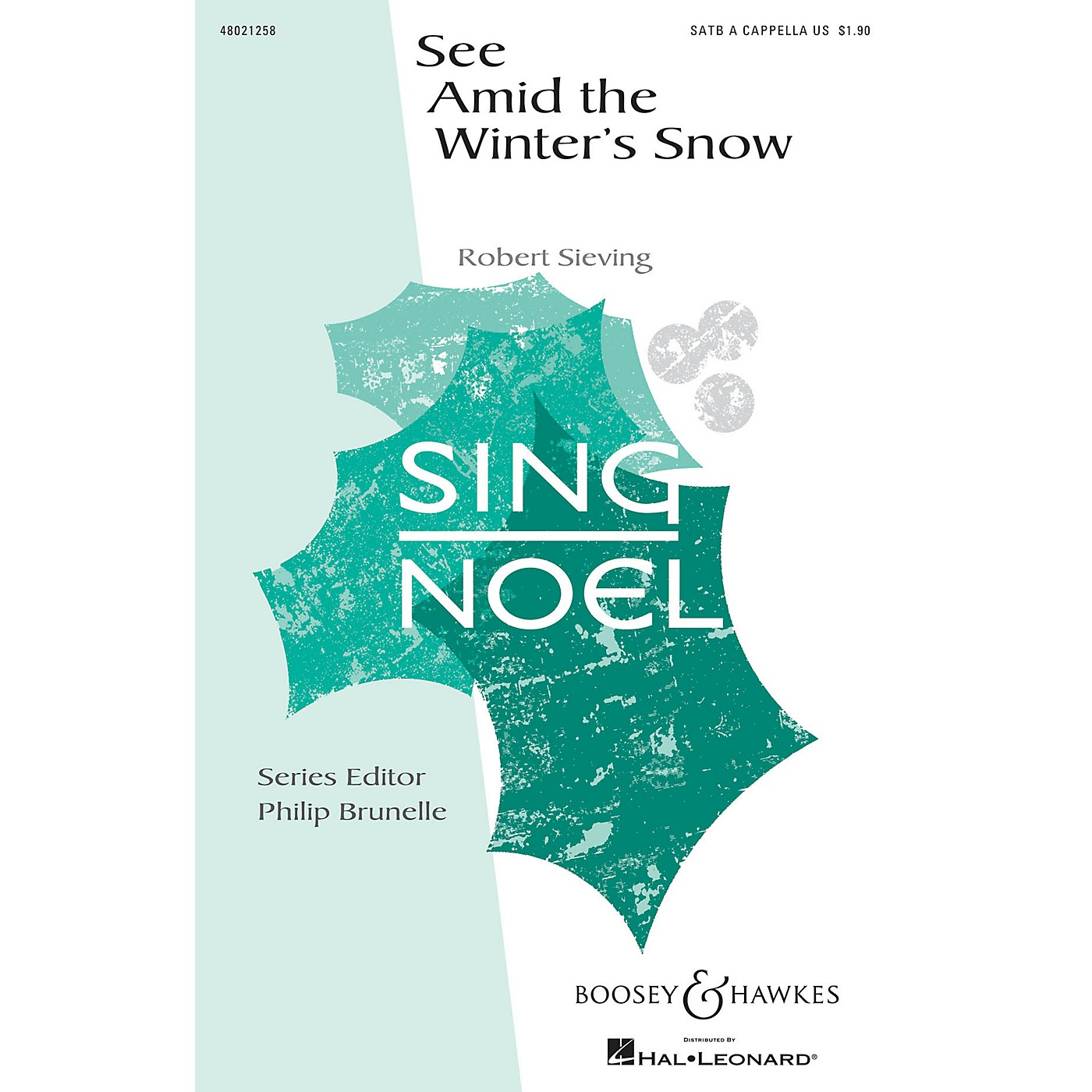 Boosey and Hawkes See Amid the Winter's Snow (Sing Noel Series) SATB a cappella composed by Robert Sieving thumbnail