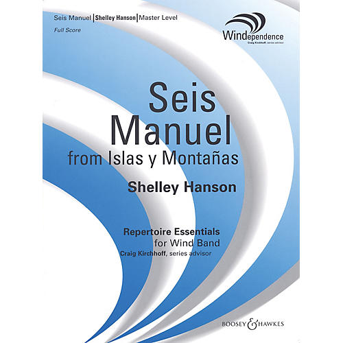 Boosey and Hawkes Seis Manuel (from Islas y Montañas) Concert Band Level 4 Composed by Shelley Hanson thumbnail