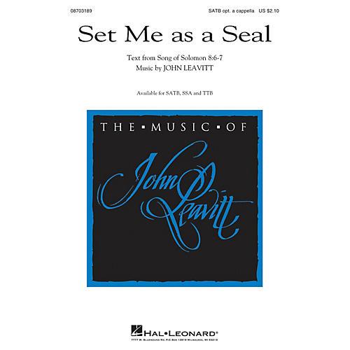 Hal Leonard Set Me as a Seal TTB OPTIONAL A CAPPELLA Composed by John Leavitt thumbnail