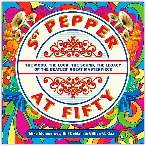 Hal Leonard Sgt. Pepper at Fifty - The Mood, the Look, the Sound, the Legacy of the Beatles' Great Masterpiece thumbnail