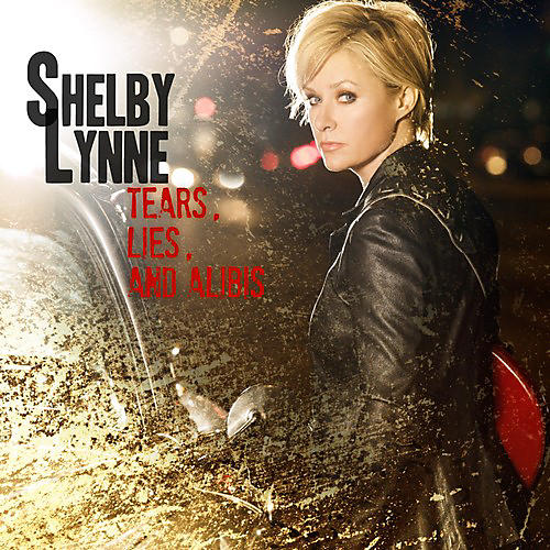 Alliance Shelby Lynne - Tears, Lies and Alibis thumbnail