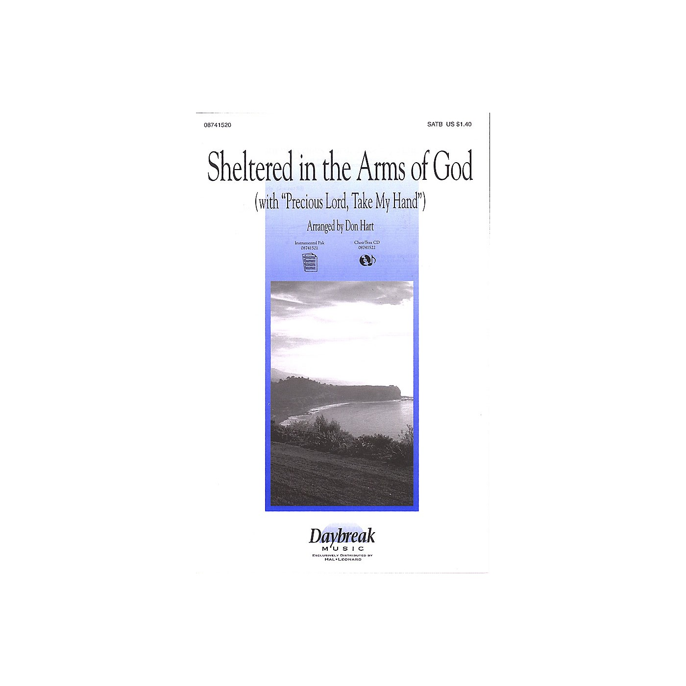 Daybreak Music Sheltered in the Arms of God (with Precious Lord, Take My Hand) SATB arranged by Don Hart thumbnail