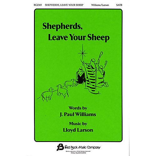 Fred Bock Music Shepherds, Leave Your Sheep SATB composed by J. Paul Williams thumbnail