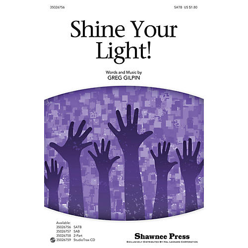 Shawnee Press Shine Your Light! SATB composed by Greg Gilpin thumbnail