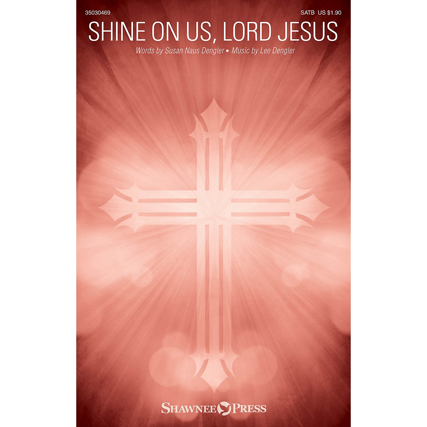 Shawnee Press Shine on Us, Lord Jesus SATB composed by Lee Dengler thumbnail