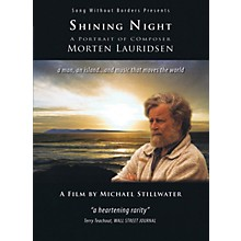 Song Without Borders Shining Night - A Portrait of Composer Morten Lauridsen Misc Series DVD Written by Michael Stillwater