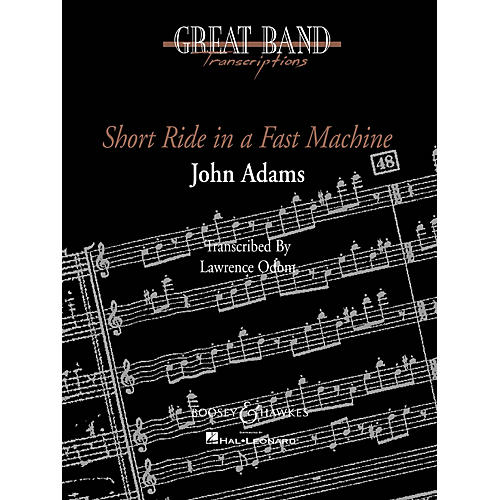 Boosey and Hawkes Short Ride in a Fast Machine Concert Band Composed by John Adams Arranged by Lawrence T. Odom thumbnail