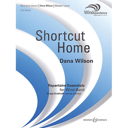 Boosey and Hawkes Shortcut Home Concert Band Level 4 Composed by Dana Wilson thumbnail