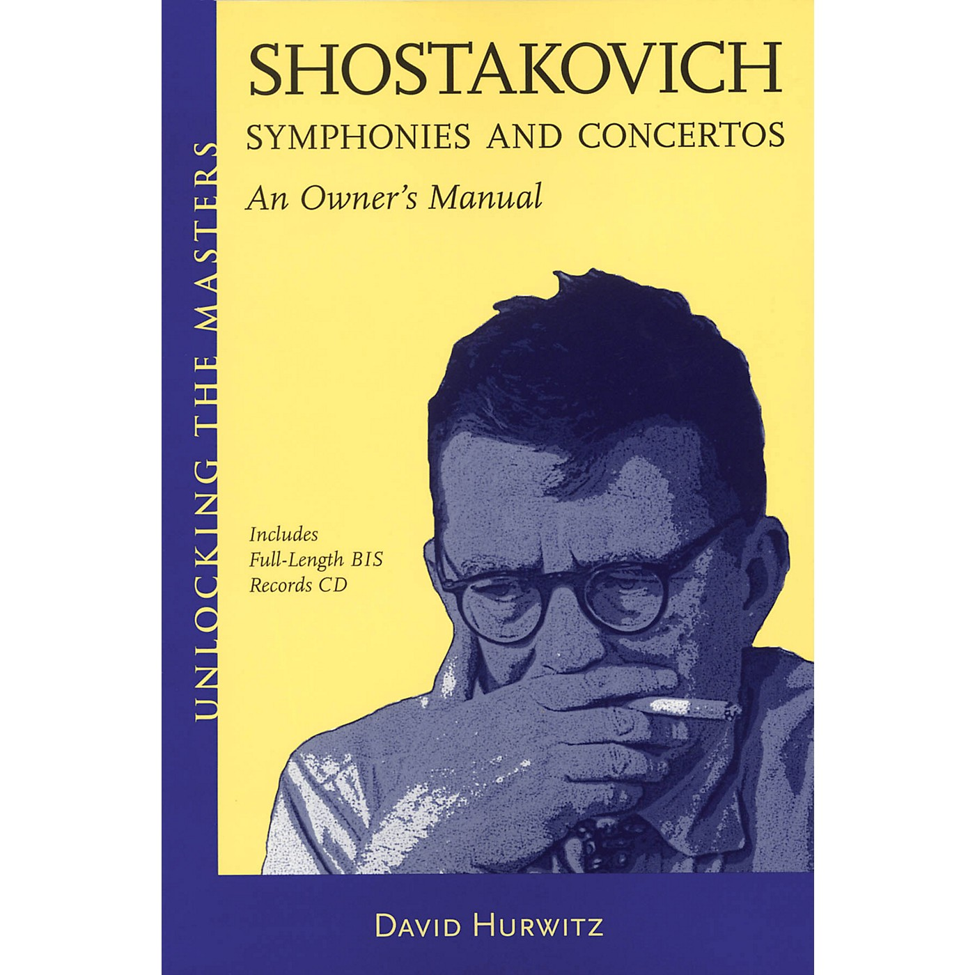 Amadeus Press Shostakovich Symphonies and Concertos - An Owner's Manual Unlocking the Masters BK/CD by Hurwitz thumbnail