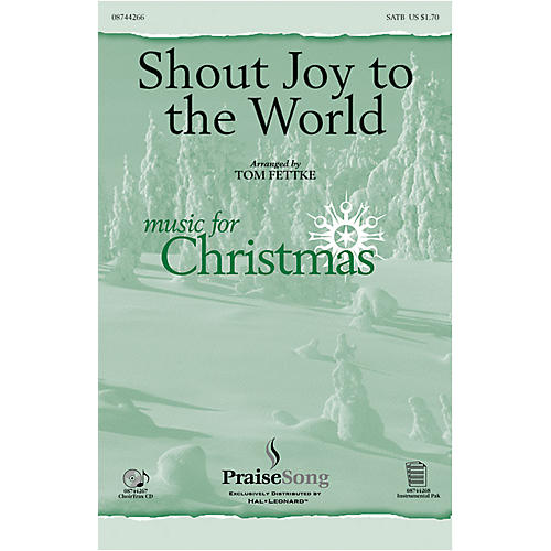 PraiseSong Shout Joy to the World SATB arranged by Tom Fettke thumbnail