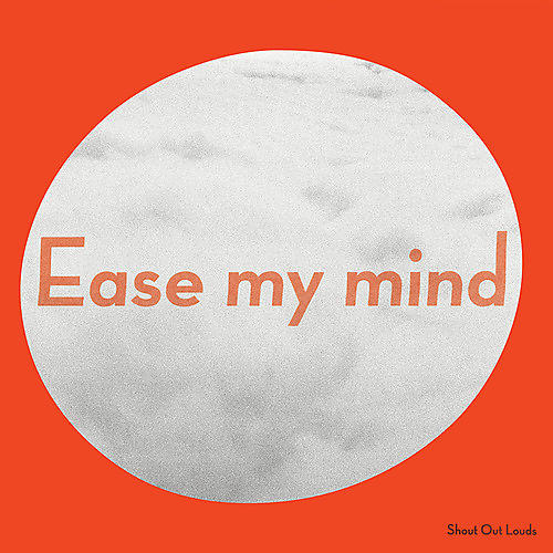 Alliance Shout Out Louds - Ease My Mind thumbnail