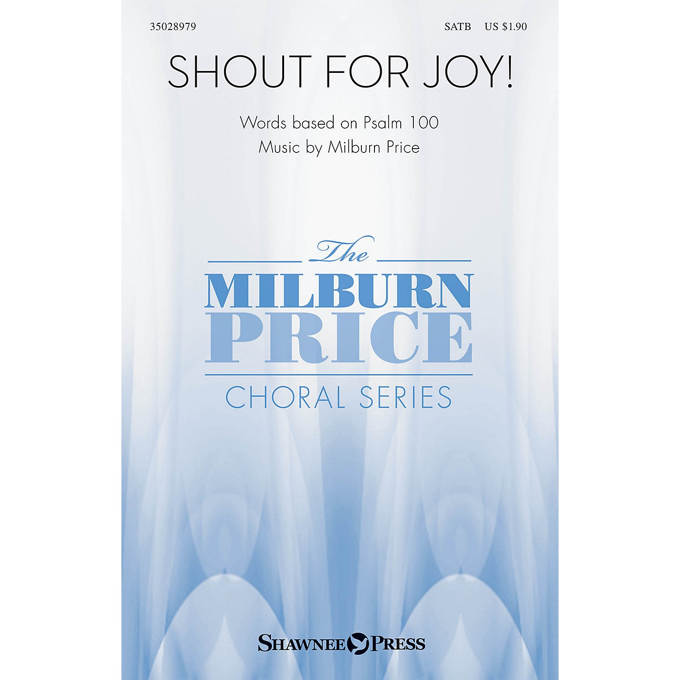Shawnee Press Shout for Joy! SATB composed by Milburn Price thumbnail