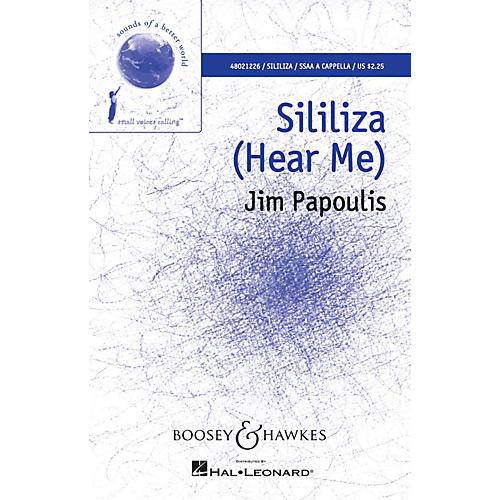 Boosey and Hawkes Sililiza (Hear Me) (Sounds of a Better World) SSAA A Cappella composed by Jim Papoulis thumbnail